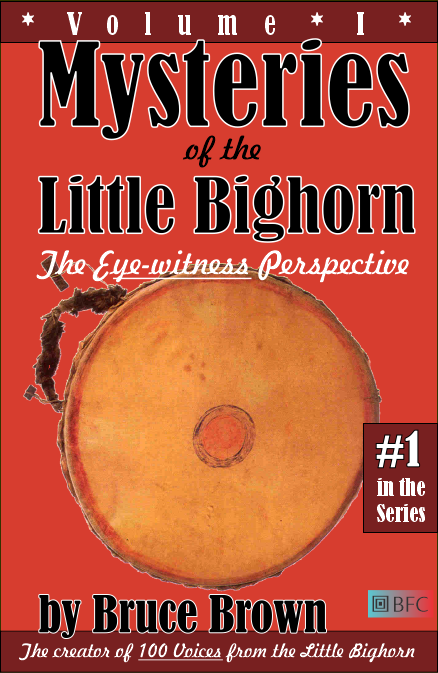 Mysteries of the Little Bighorn, Vol. 1 by Bruce Brown