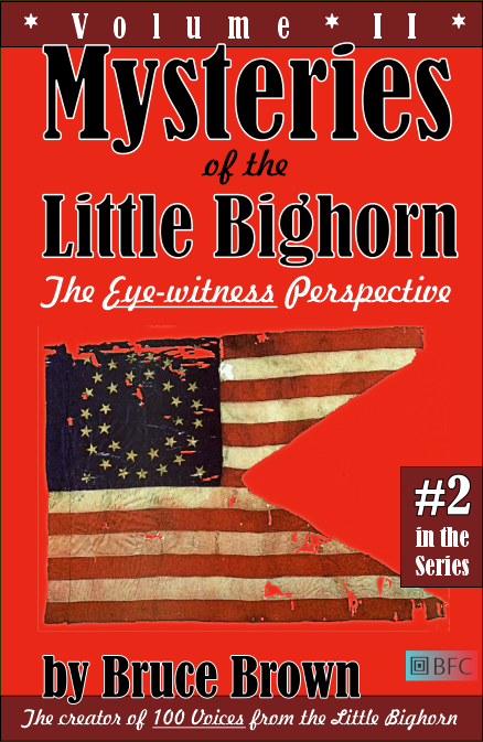 Mysteries of the Little Bighorn, Vol. 2 by Bruce Brown